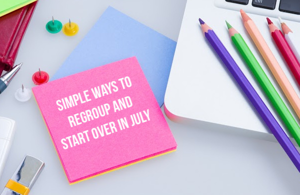 How to Regroup and Start Over in July